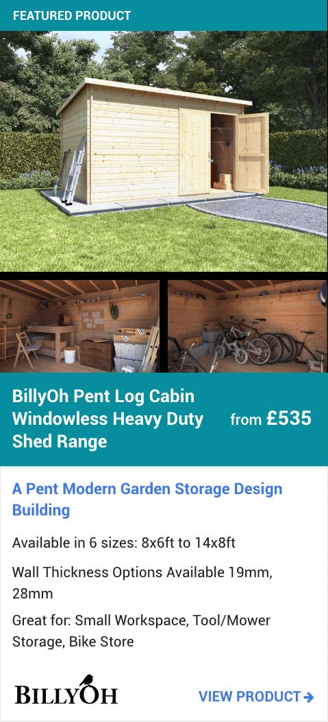 BillyOh Pent Log Cabin Windowless Heavy Duty Shed Range